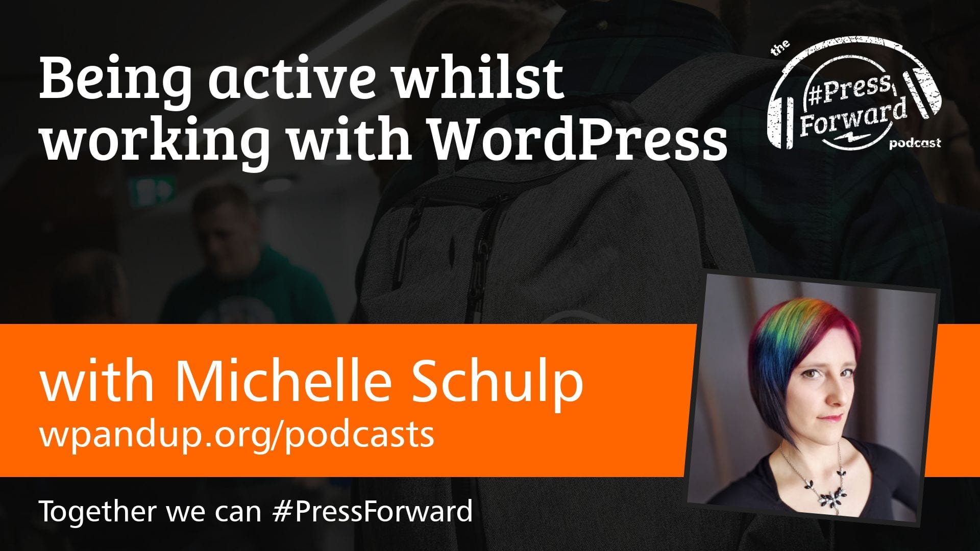 Being active whilst working with WordPress #006