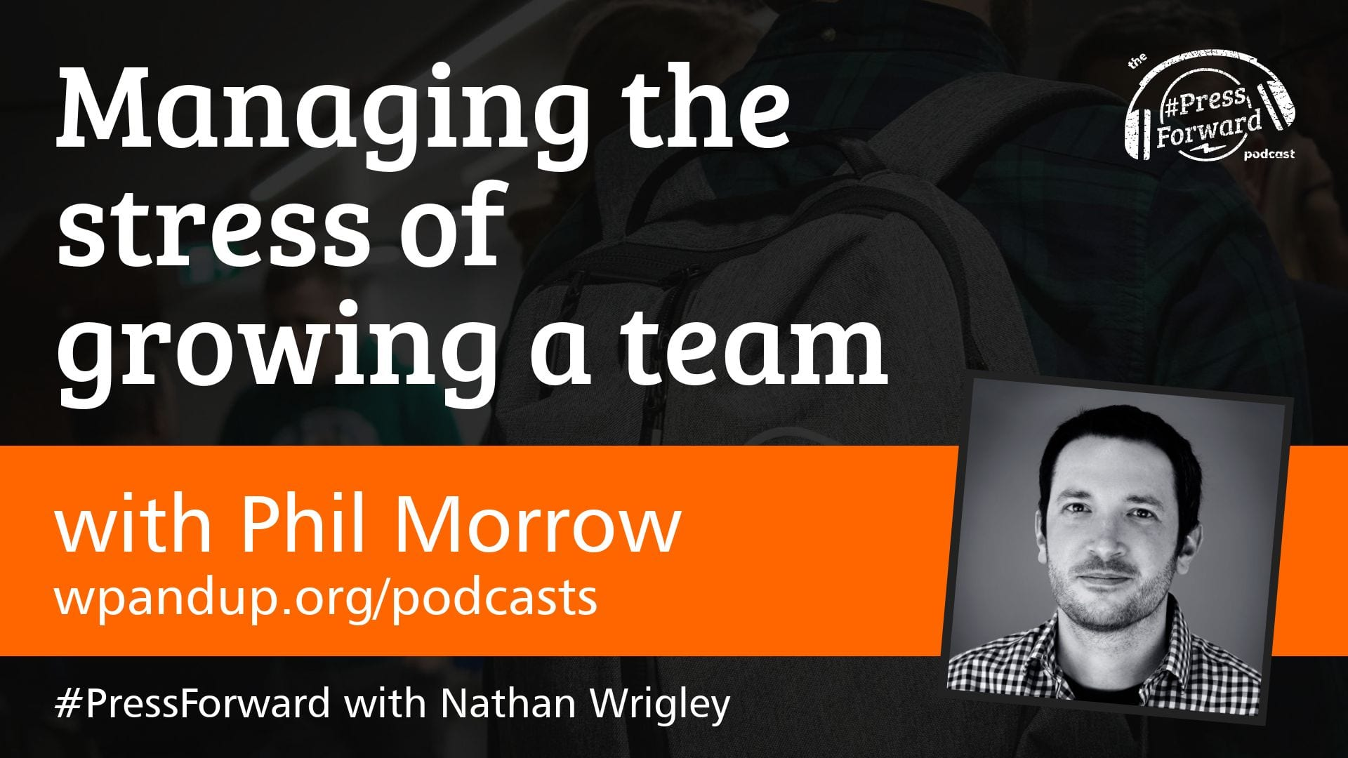 Managing the stress of growing a team - #013