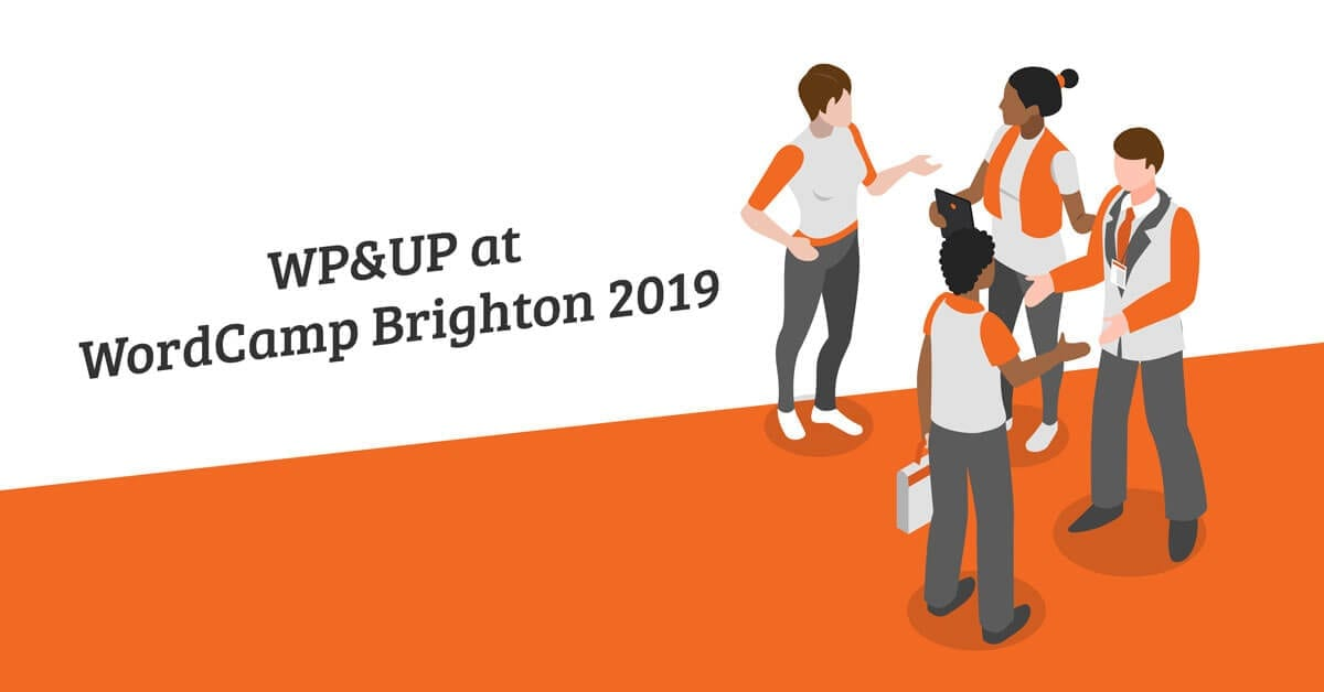WP and UP at WordCamp Brighton 2019