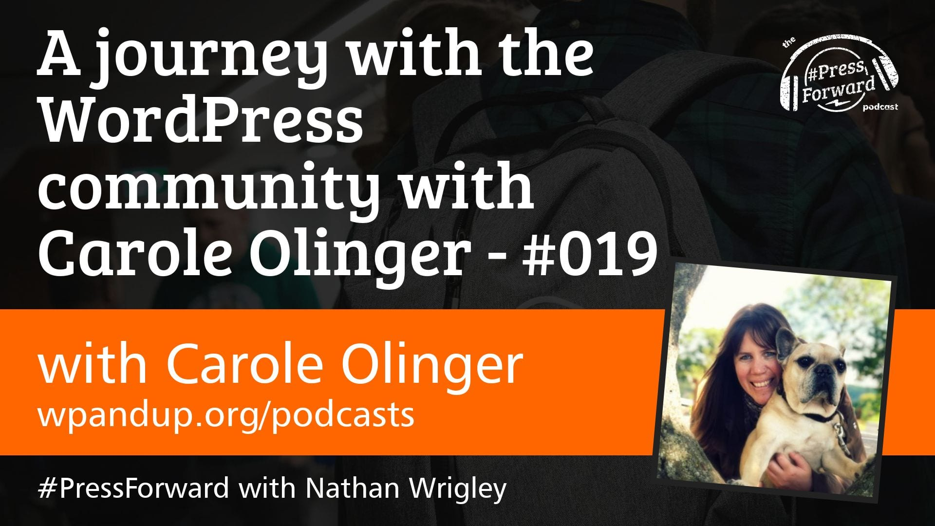A journey with the WordPress community with Carole Olinger - #019