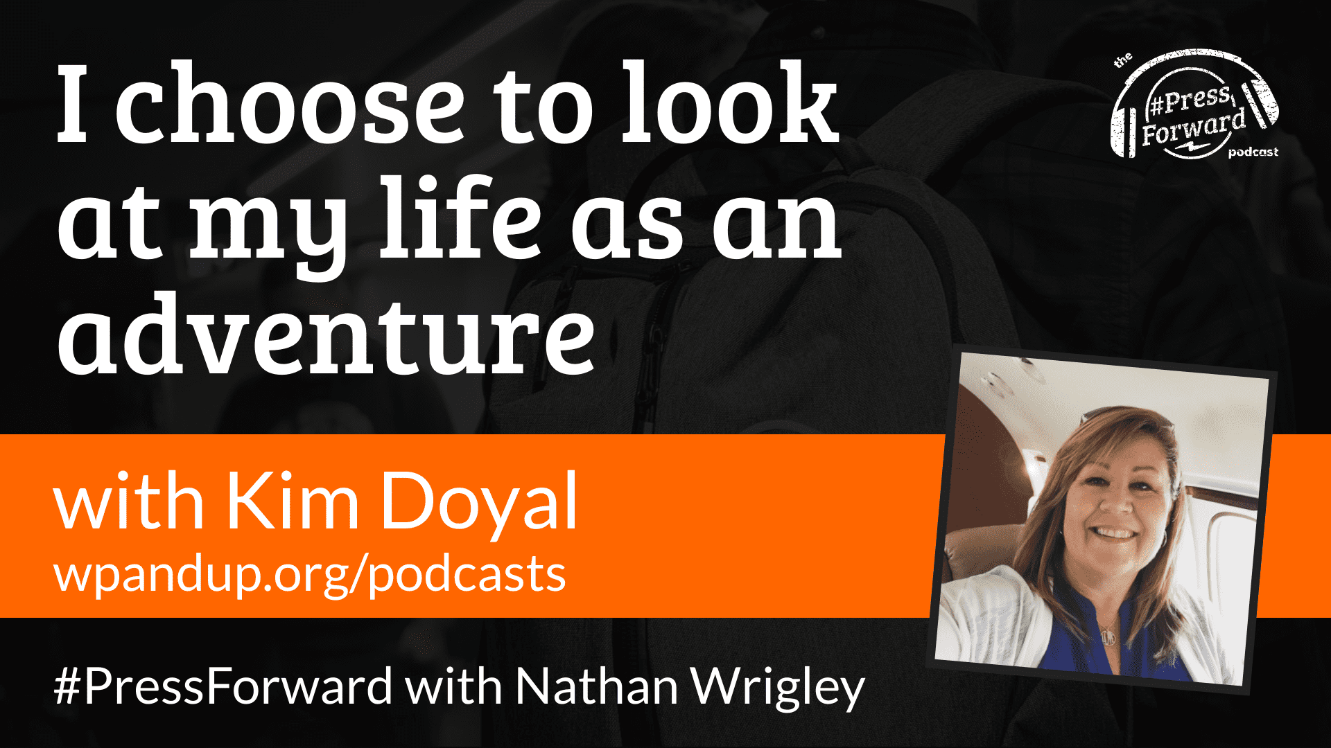 I choose to look at my life as an adventure - #042