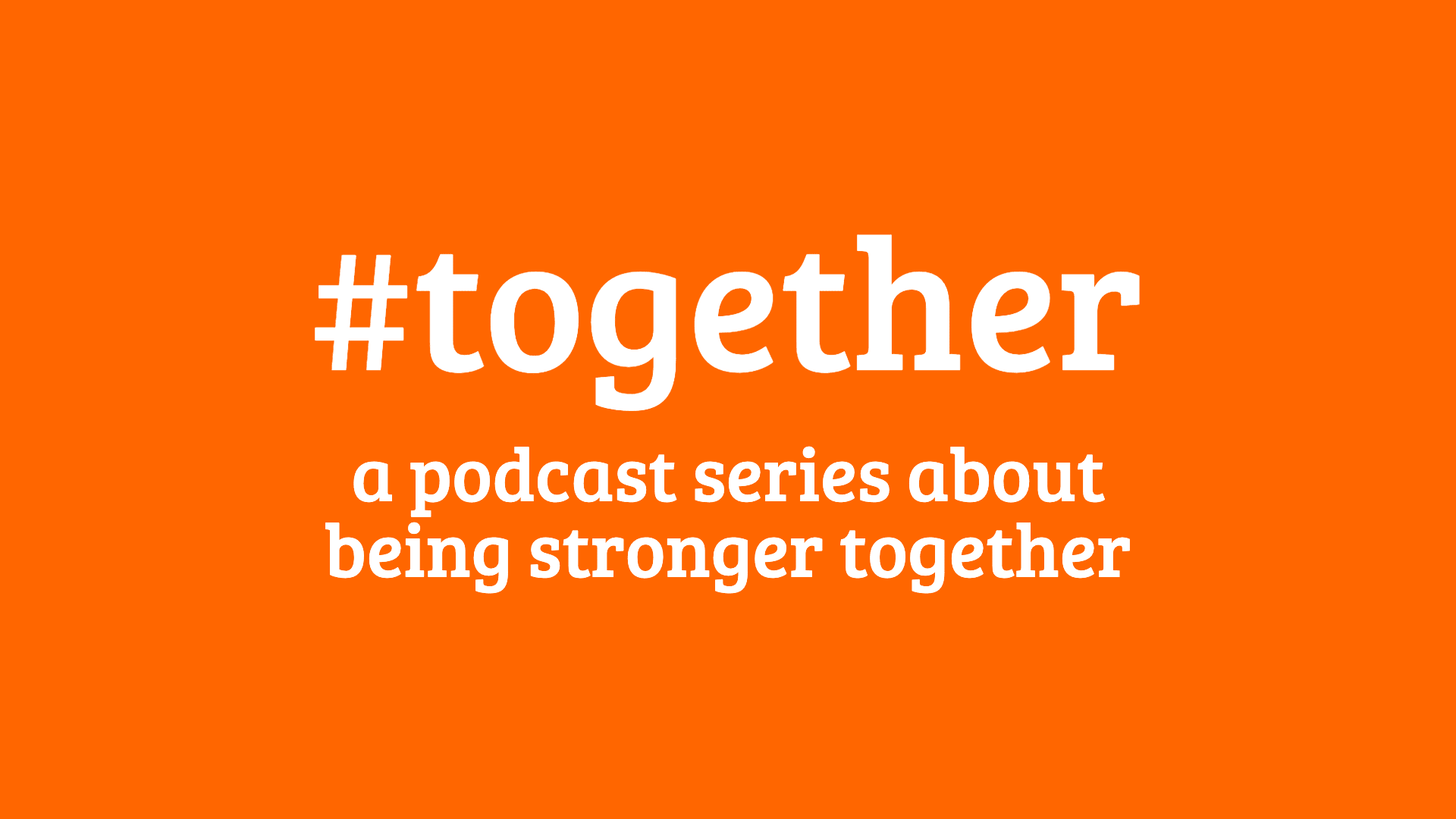 #together podcast series