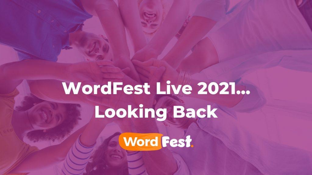 WordFest Live 2021... Looking Back