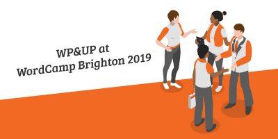 WP and UP at WordCamp Brighton 2019